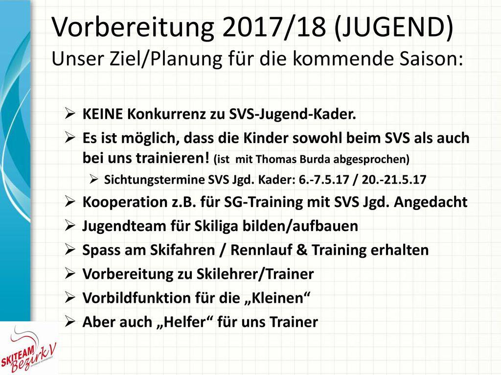 Vorbereitung 2017/18 (JUGEND) Unser Ziel/Planung für die kommende Saison: