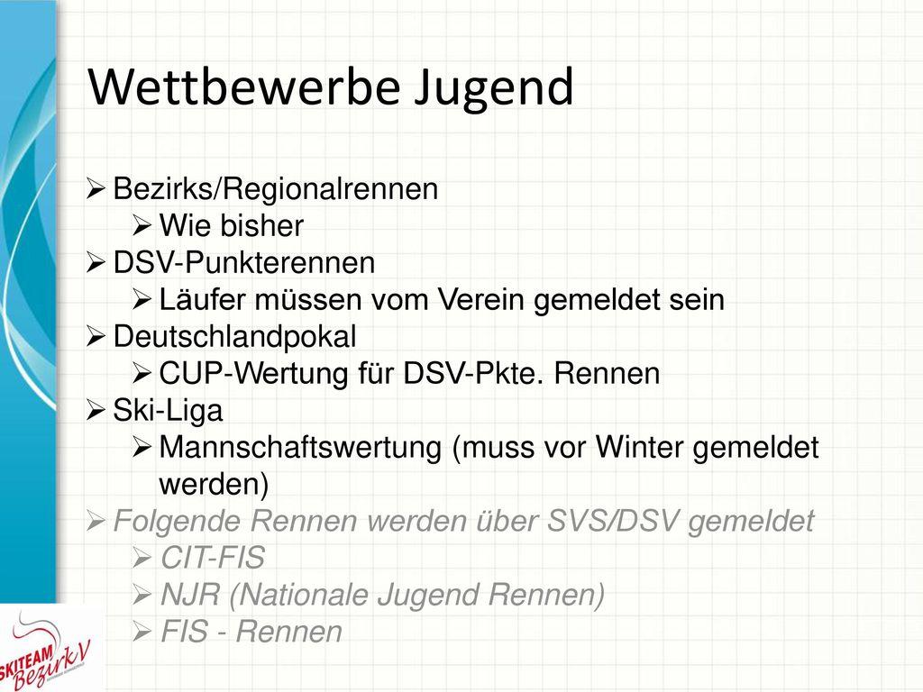 Wettbewerbe Jugend Bezirks/Regionalrennen Wie bisher DSV-Punkterennen
