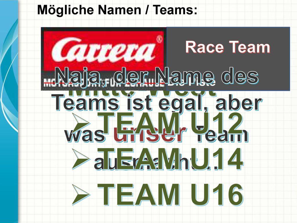Naja, der Name des Teams ist egal, aber was unser Team ausmacht…