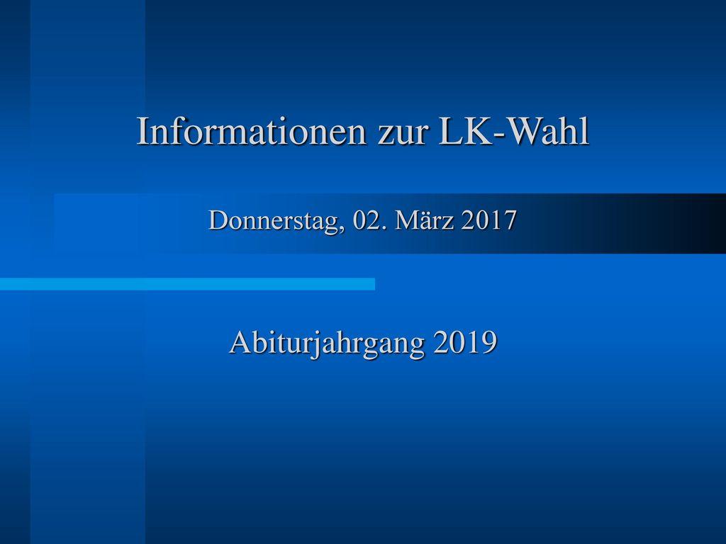 Informationen zur LK-Wahl Donnerstag, 02. März 2017