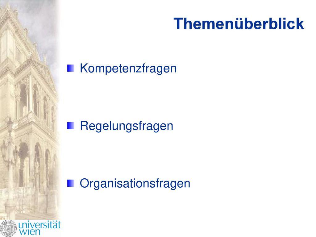 Themenüberblick Kompetenzfragen Regelungsfragen Organisationsfragen