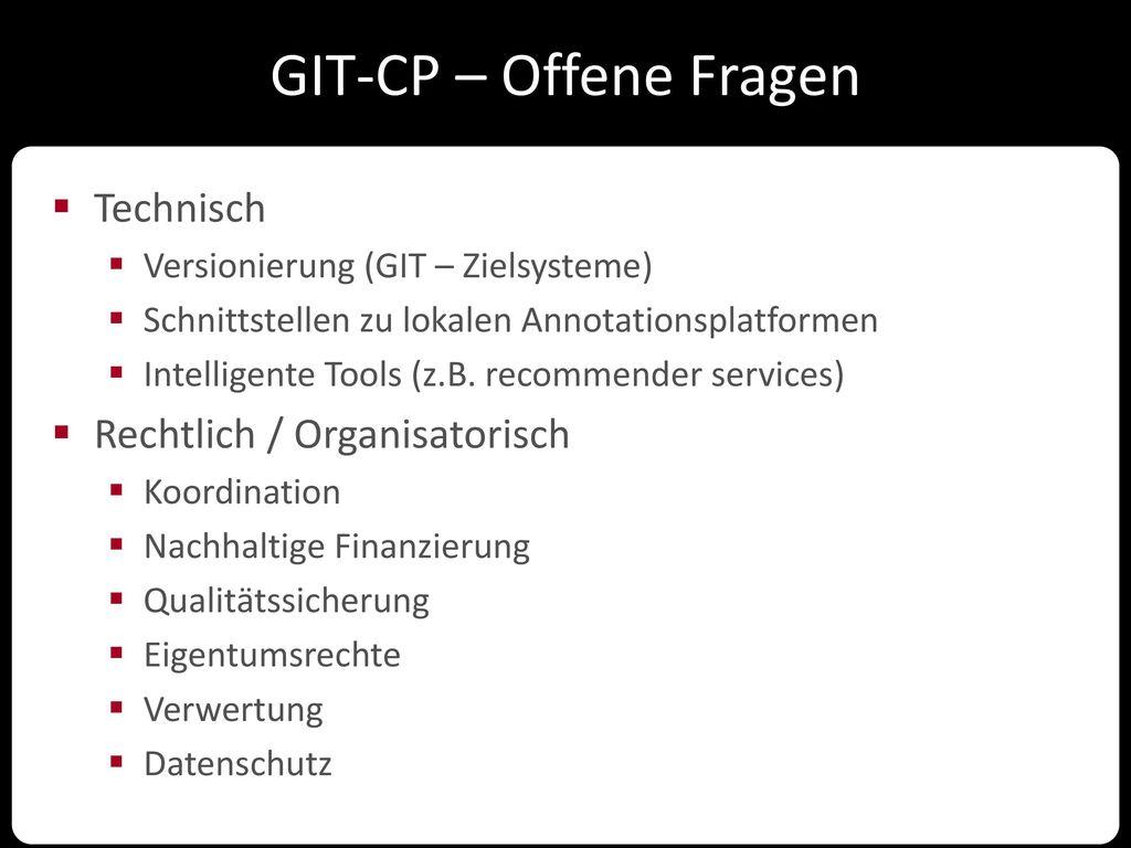 GIT-CP – Offene Fragen Technisch Rechtlich / Organisatorisch