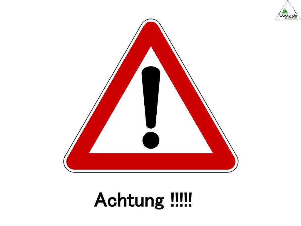 Achtung !!!!!