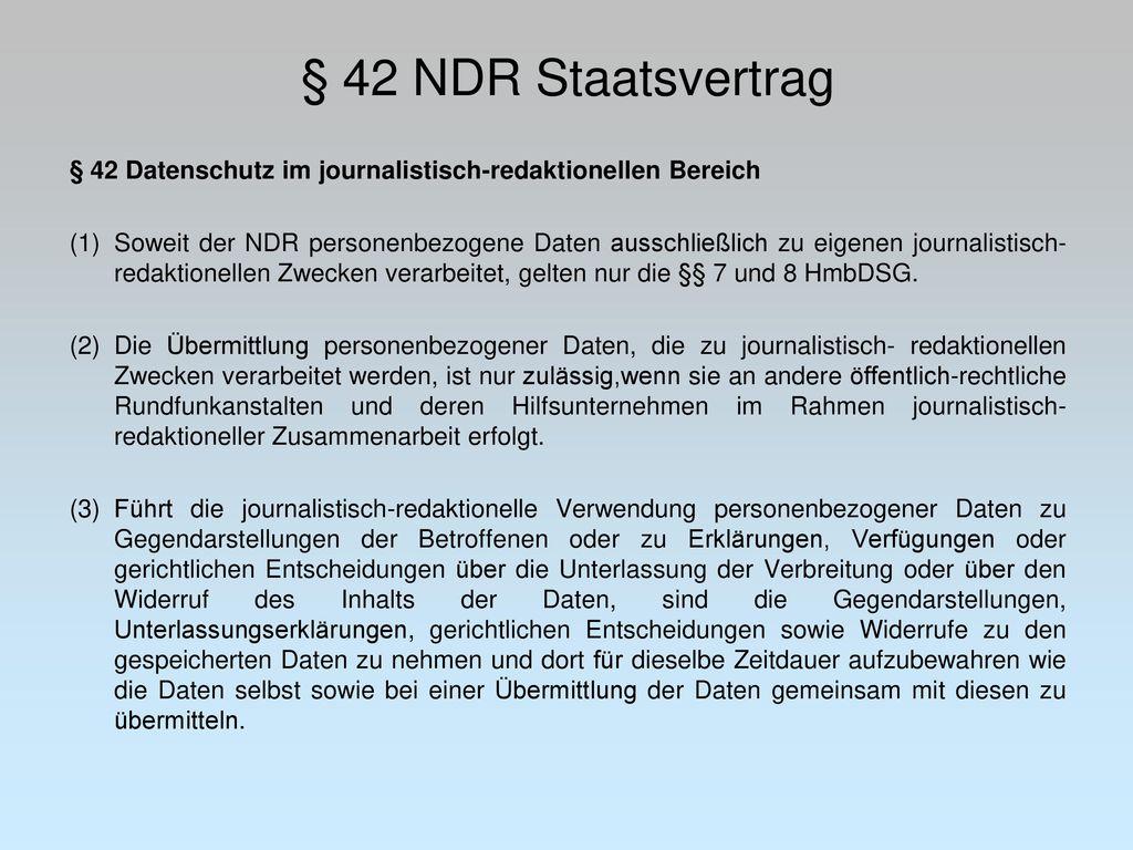 § 42 NDR Staatsvertrag § 42 Datenschutz im journalistisch-redaktionellen Bereich.