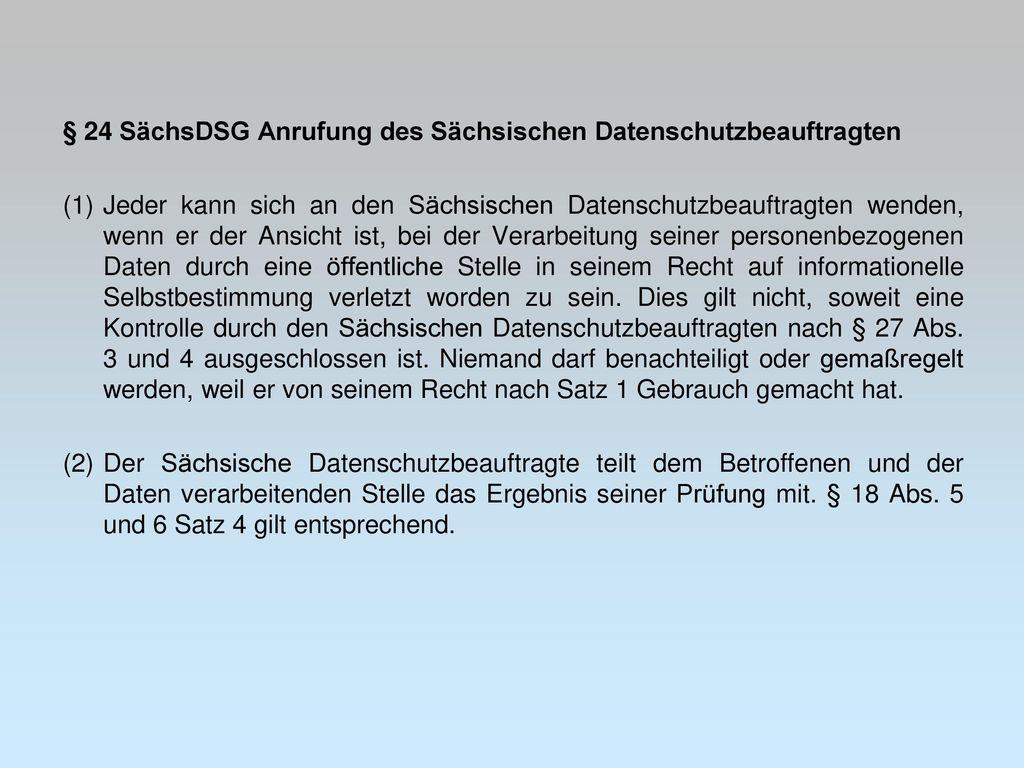 § 24 SächsDSG Anrufung des Sächsischen Datenschutzbeauftragten