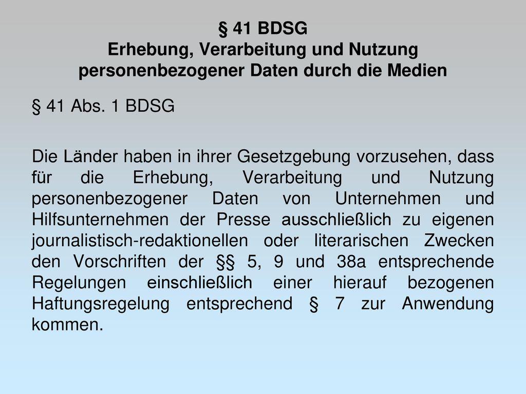 § 41 BDSG Erhebung, Verarbeitung und Nutzung personenbezogener Daten durch die Medien