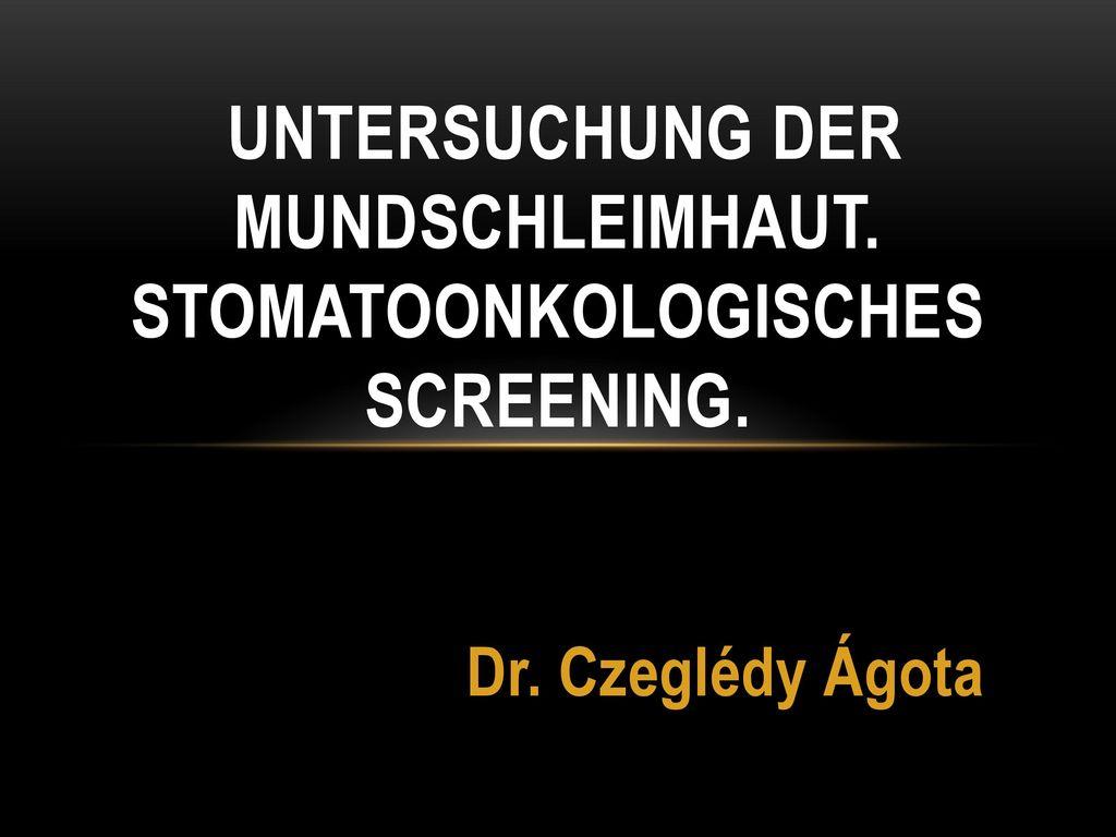 Untersuchung der Mundschleimhaut. Stomatoonkologisches Screening.