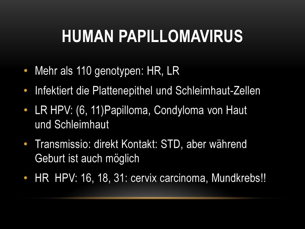 Human Papillomavirus Mehr als 110 genotypen: HR, LR