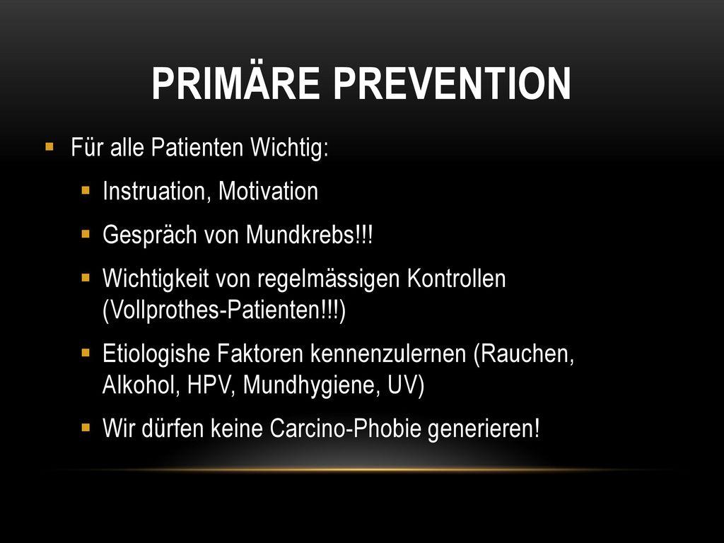 Primäre Prevention Für alle Patienten Wichtig: Instruation, Motivation