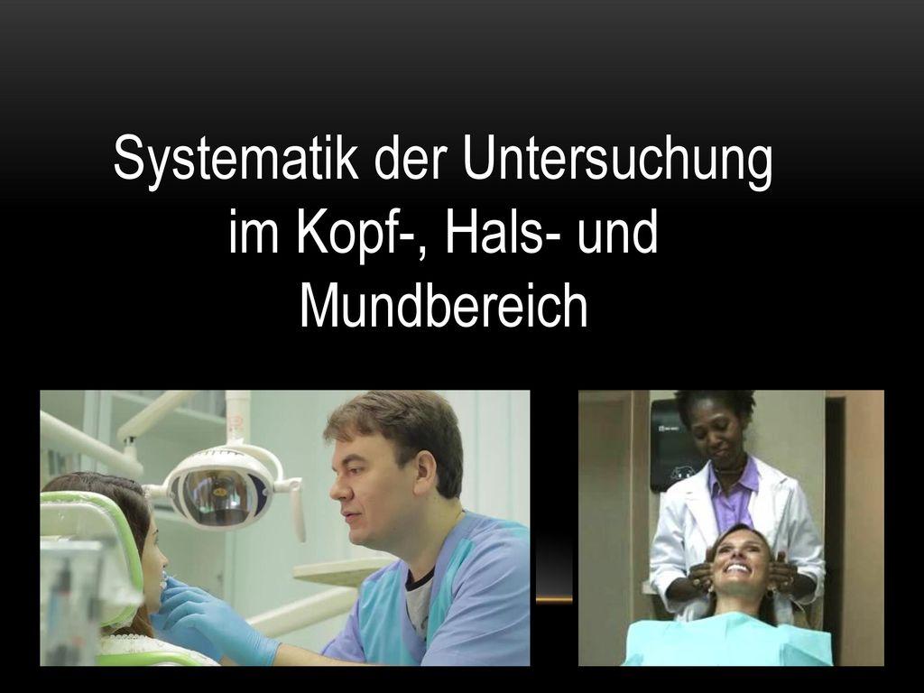 Systematik der Untersuchung im Kopf-, Hals- und Mundbereich