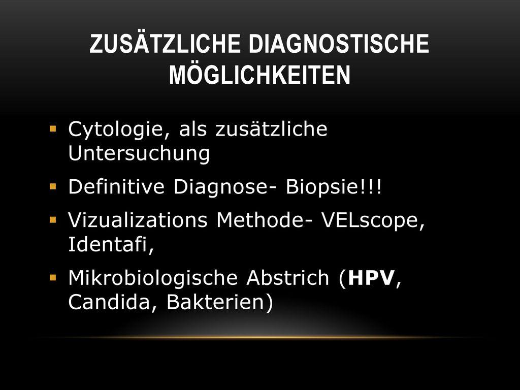 Zusätzliche diagnostische Möglichkeiten