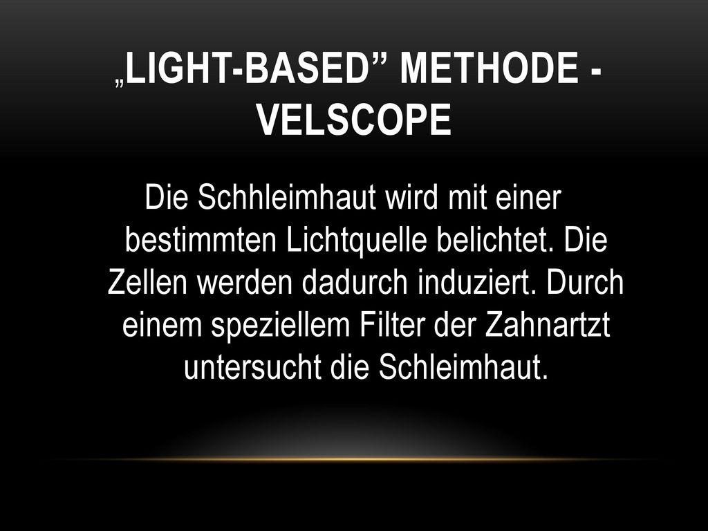 """""""Light-based Methode - VelScope"""