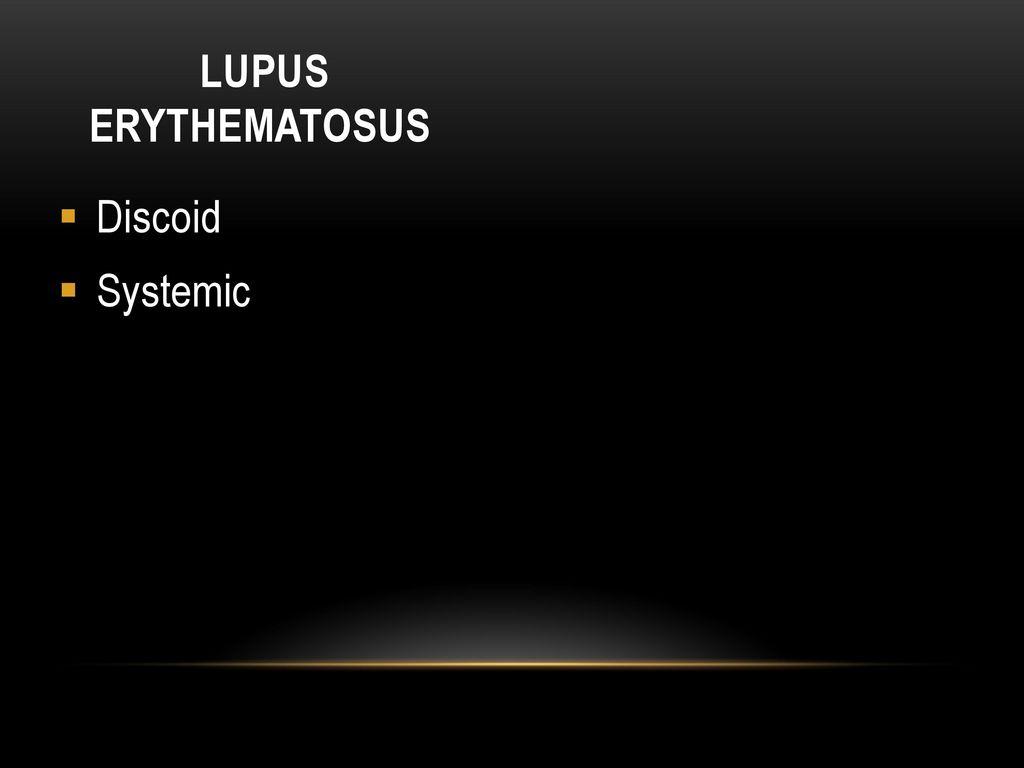 Lupus erythematosus Discoid Systemic