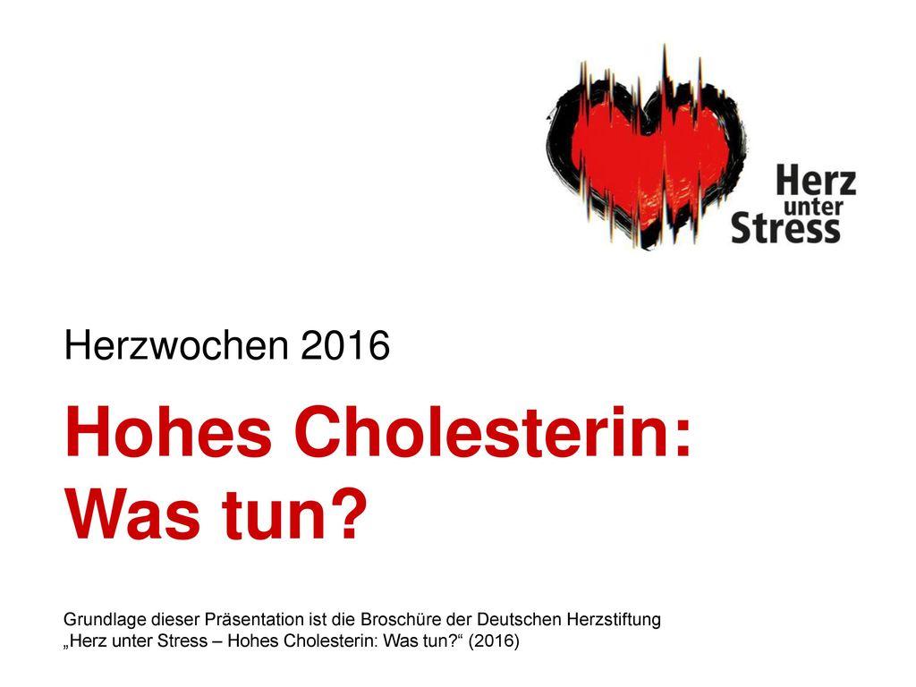Hohes Cholesterin: Was tun Herzwochen 2016