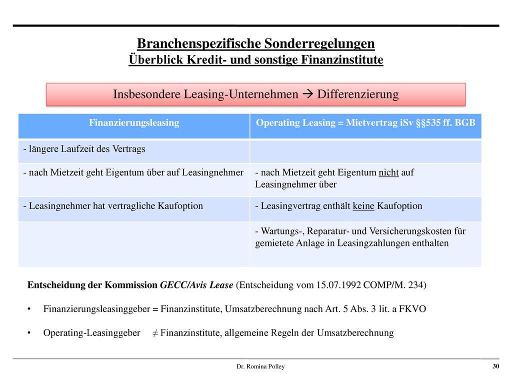 Finanzierungsleasing Operating Leasing = Mietvertrag iSv §§535 ff. BGB