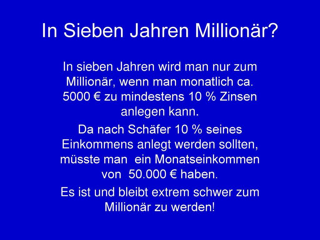 In Sieben Jahren Millionär