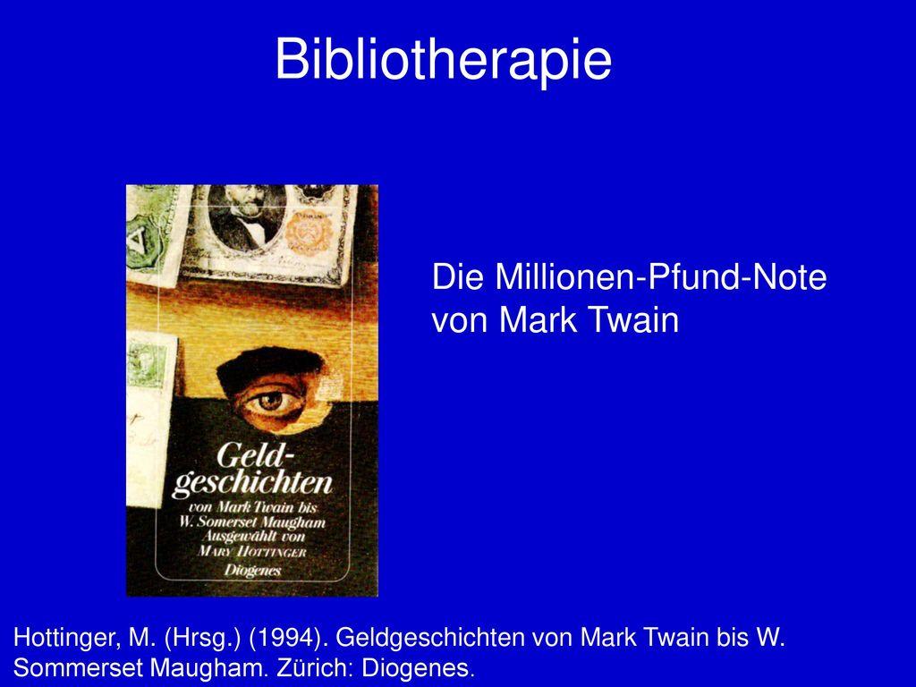 Bibliotherapie Die Millionen-Pfund-Note von Mark Twain