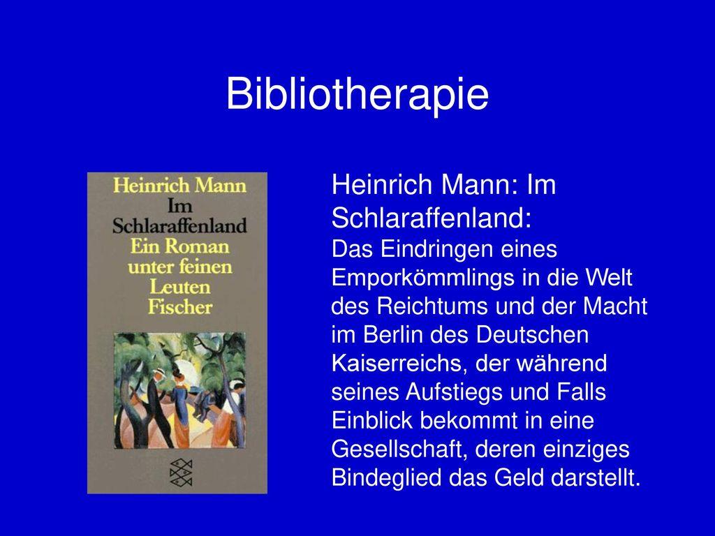 Bibliotherapie Heinrich Mann: Im Schlaraffenland: