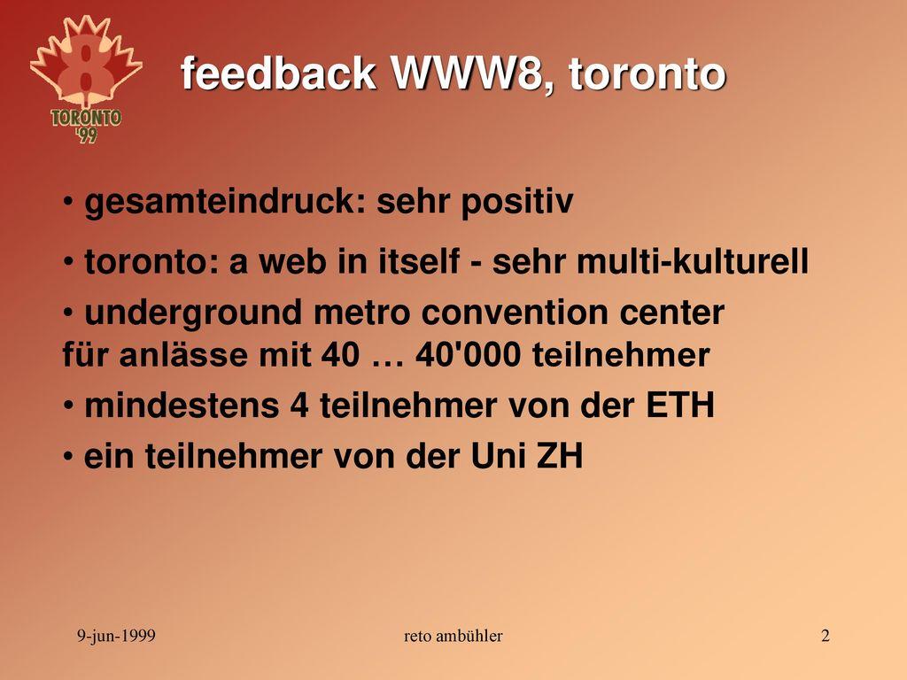 feedback WWW8, toronto gesamteindruck: sehr positiv