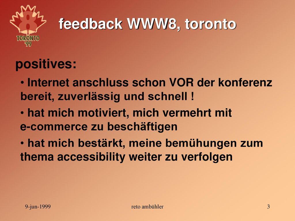 feedback WWW8, toronto positives: