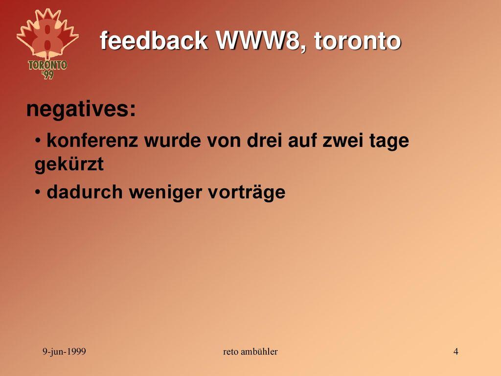 feedback WWW8, toronto negatives: