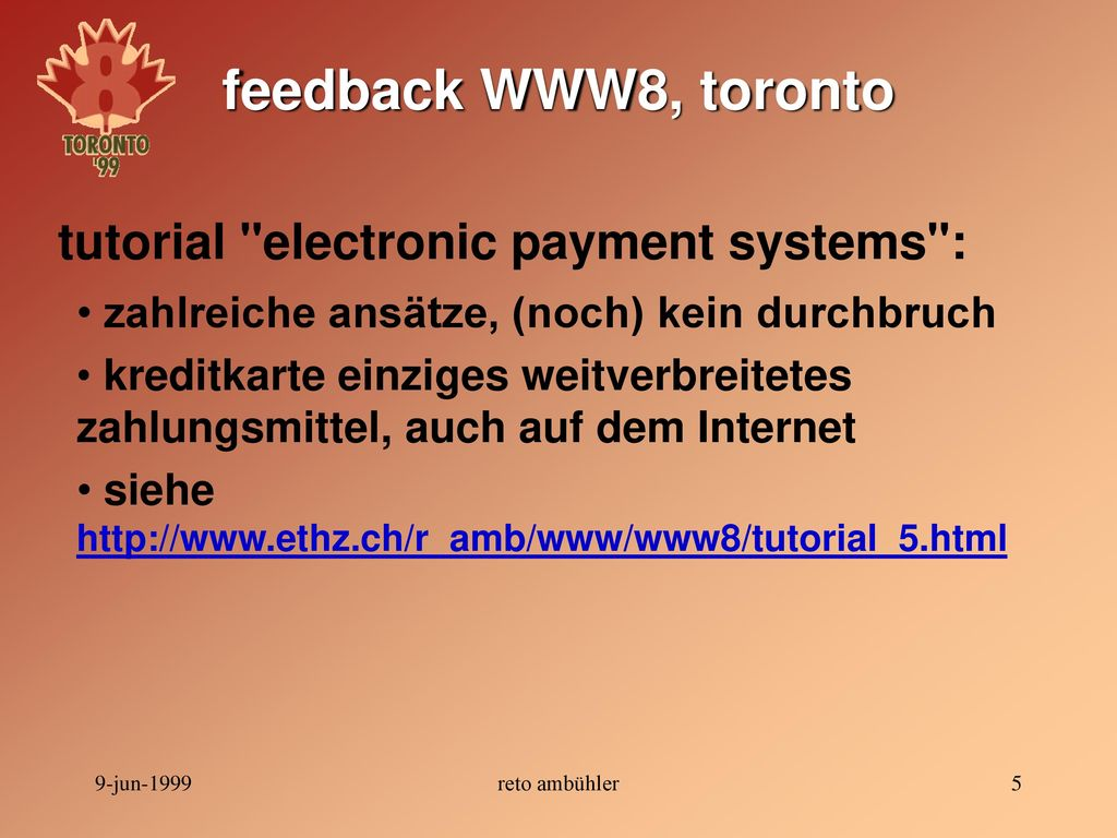 feedback WWW8, toronto tutorial electronic payment systems :