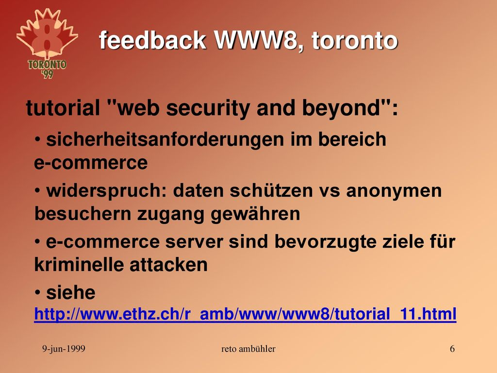feedback WWW8, toronto tutorial web security and beyond :