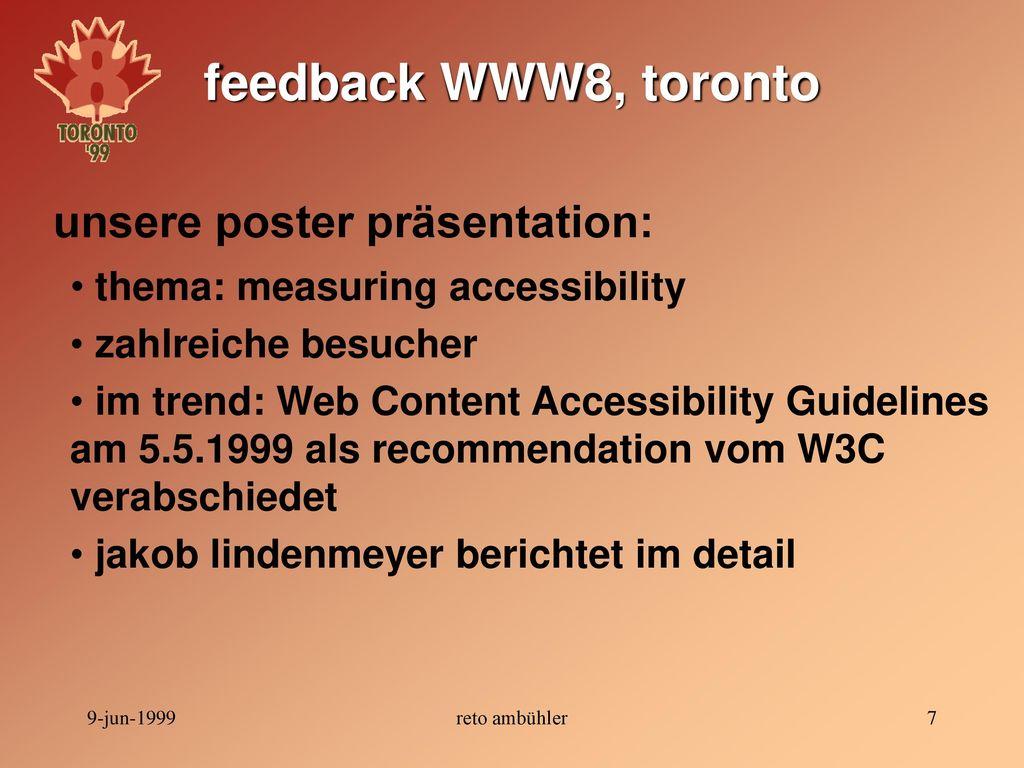 feedback WWW8, toronto unsere poster präsentation: