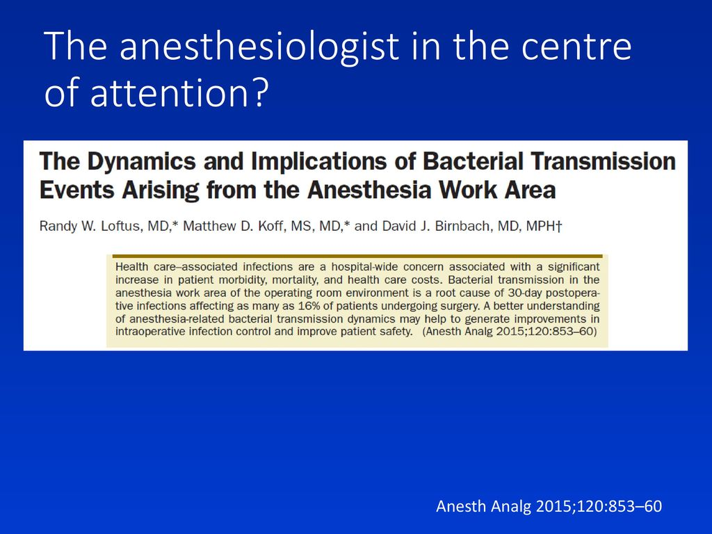 The anesthesiologist in the centre of attention