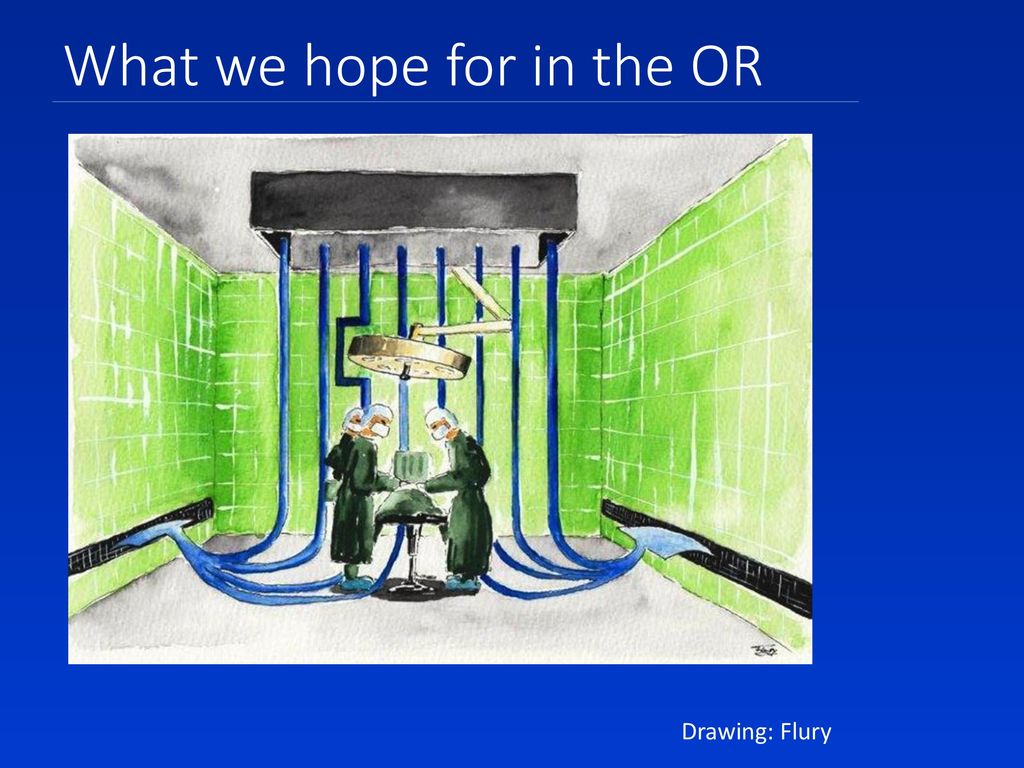 What we hope for in the OR