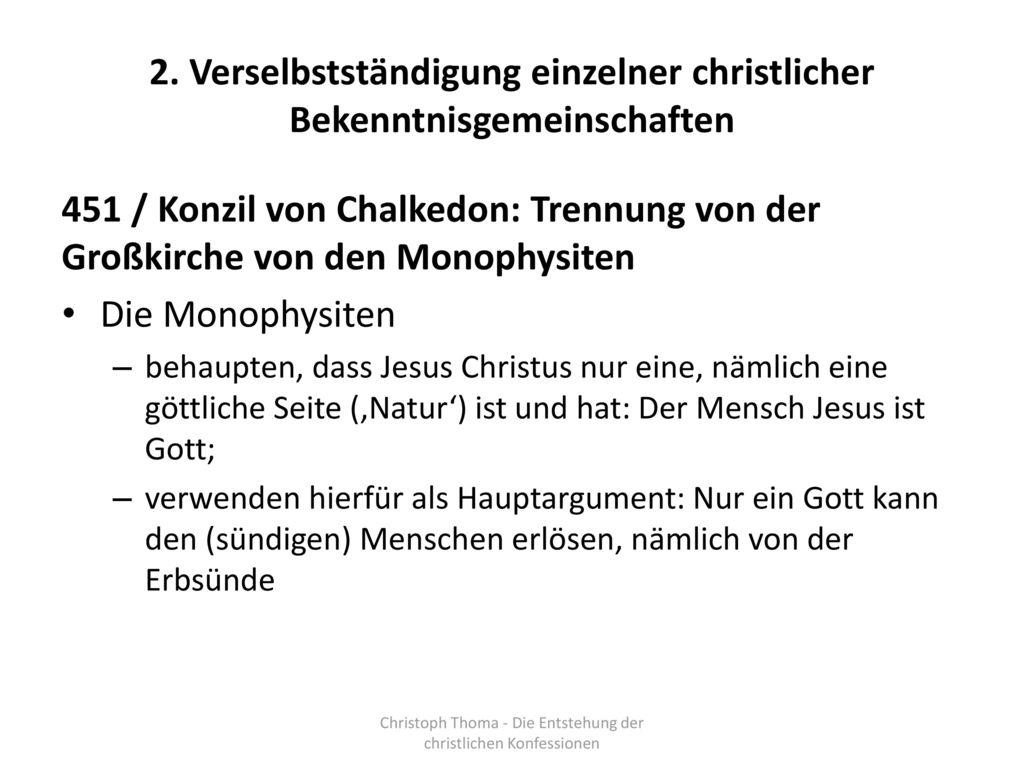 2. Verselbstständigung einzelner christlicher Bekenntnisgemeinschaften