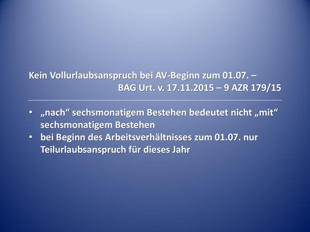 Kein Vollurlaubsanspruch bei AV-Beginn zum 01.07. –