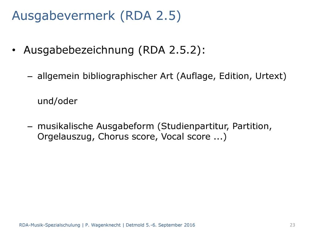Ausgabevermerk (RDA 2.5) Ausgabebezeichnung (RDA 2.5.2):