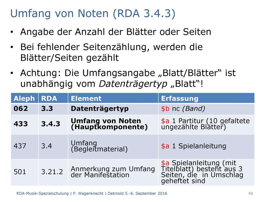 Umfang von Noten (RDA 3.4.3) Angabe der Anzahl der Blätter oder Seiten