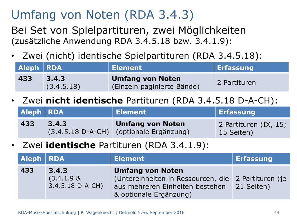 Umfang von Noten (RDA 3.4.3) Bei Set von Spielpartituren, zwei Möglichkeiten (zusätzliche Anwendung RDA 3.4.5.18 bzw. 3.4.1.9):