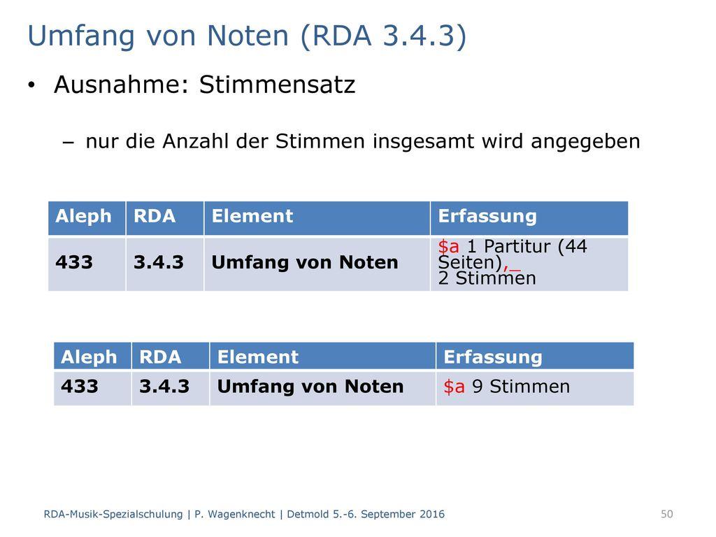 Umfang von Noten (RDA 3.4.3) Ausnahme: Stimmensatz
