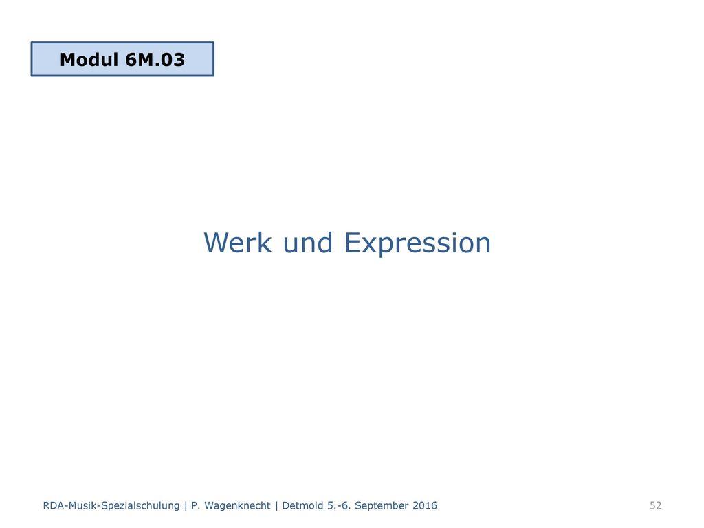 Werk und Expression Modul 6M.03