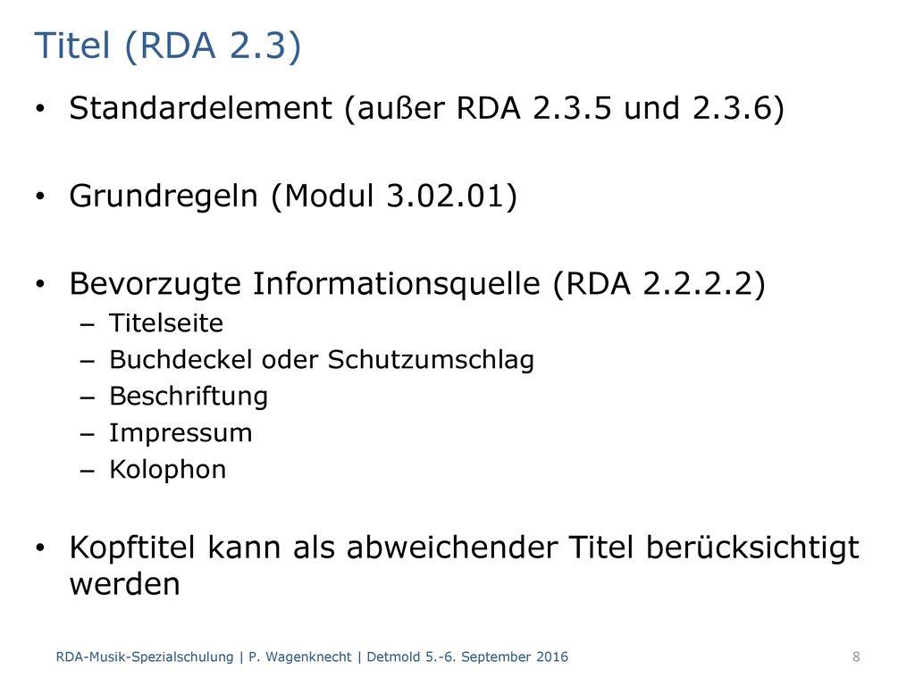 Titel (RDA 2.3) Standardelement (außer RDA 2.3.5 und 2.3.6)