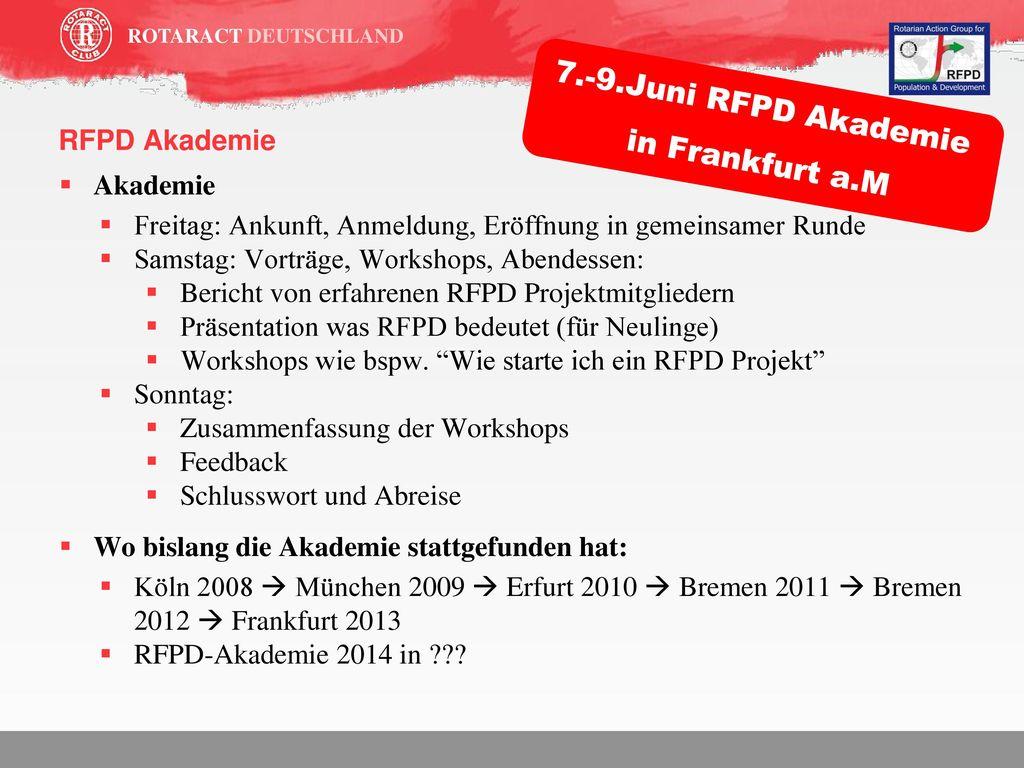Und nun, was tun ! Mitglied werden! Eine Präsentation halten oder vermitteln! Eigenes RFPD Projekt starten.