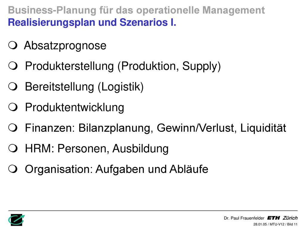 Produkterstellung (Produktion, Supply) Bereitstellung (Logistik)