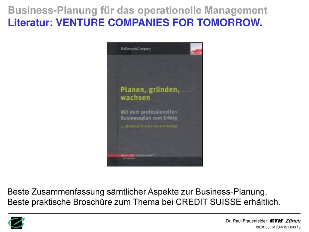 Business-Planung für das operationelle Management Literatur: VENTURE COMPANIES FOR TOMORROW.
