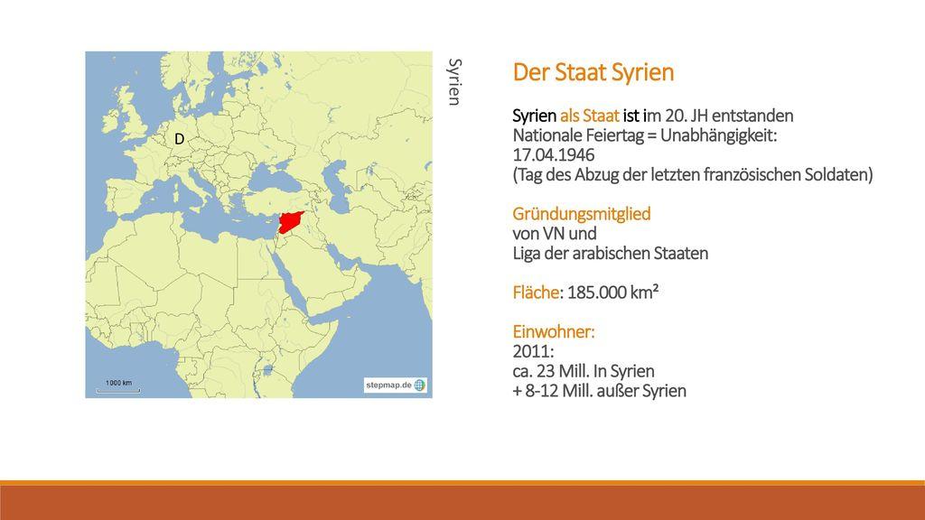 Der Staat Syrien Syrien als Staat ist im 20