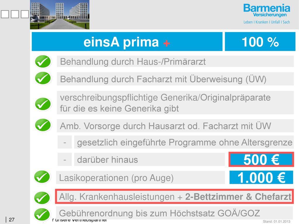 500 € 250 € 1.000 € einsA prima + einsA prima 100 %