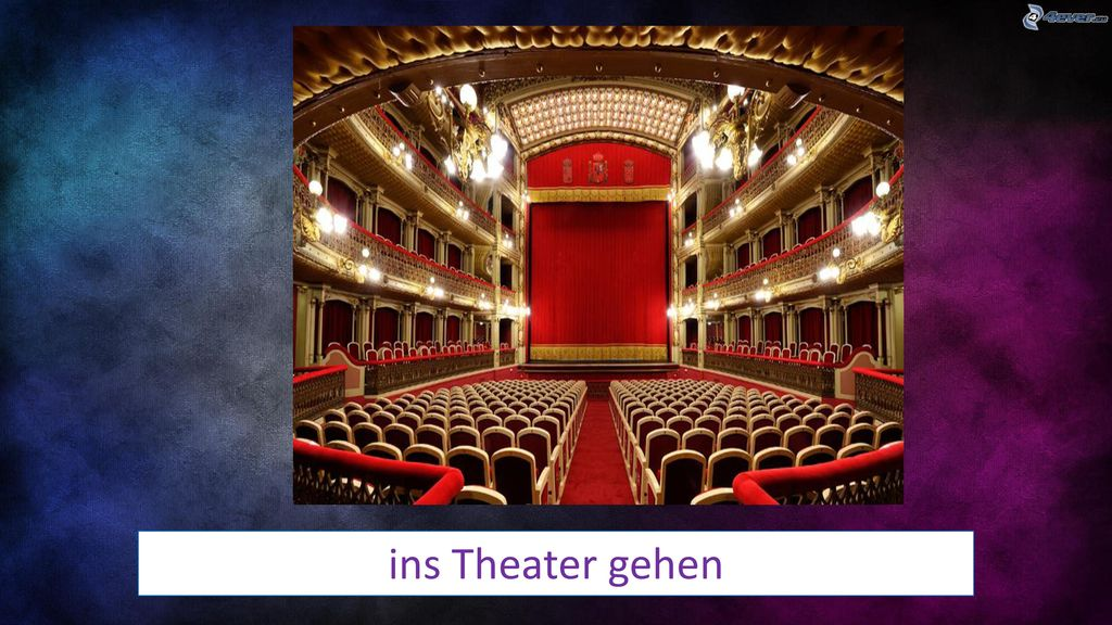 ins Theater gehen