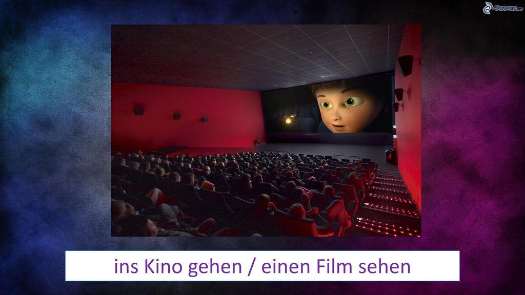 ins Kino gehen / einen Film sehen