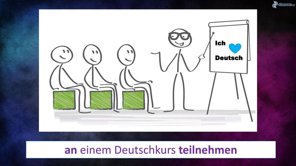 an einem Deutschkurs teilnehmen