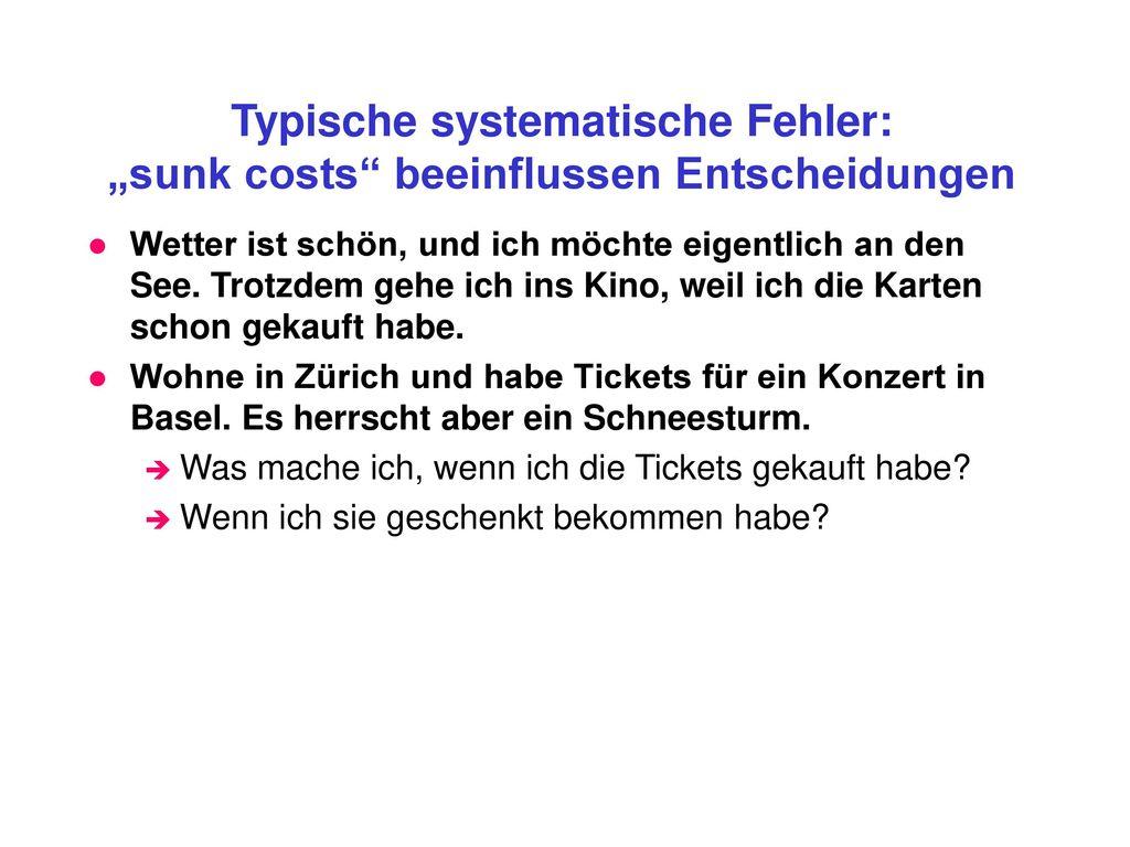 """Typische systematische Fehler: """"sunk costs beeinflussen Entscheidungen"""