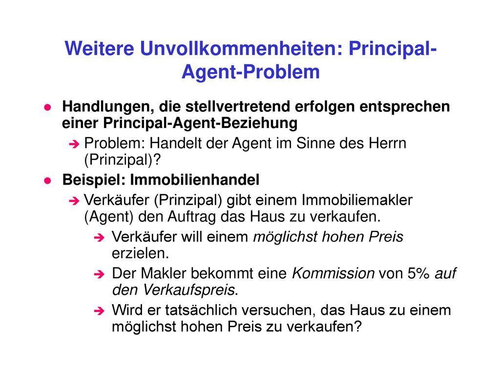 Weitere Unvollkommenheiten: Principal-Agent-Problem
