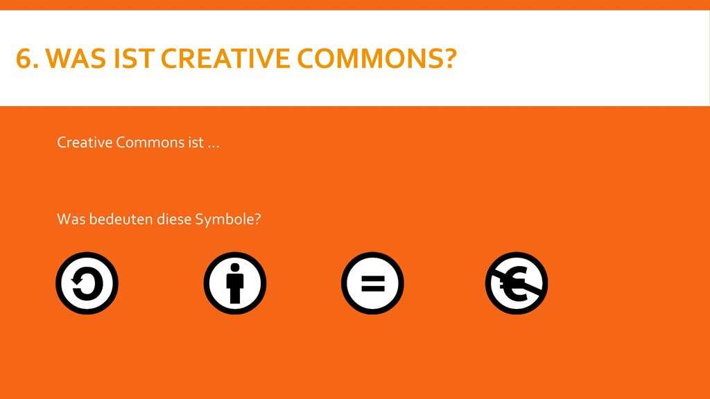 6. Was ist Creative Commons