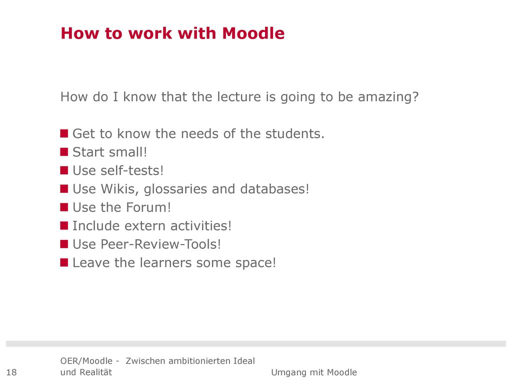 How to work with Moodle How do I know that the lecture is going to be amazing Get to know the needs of the students.